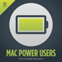 Mac Power Users Podcast